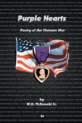 Purple Hearts: Poetry of The Vietnam War: McDonald Jr, W.