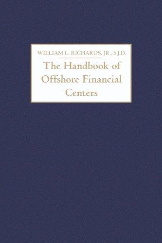 The Handbook of Offshore Financial Centers: William L. Richards, Jr., S.J.D.