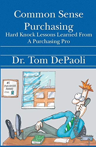 9781594572500: Common Sense Purchasing: Hard Knock Lessons Learned From a Purchasing Pro