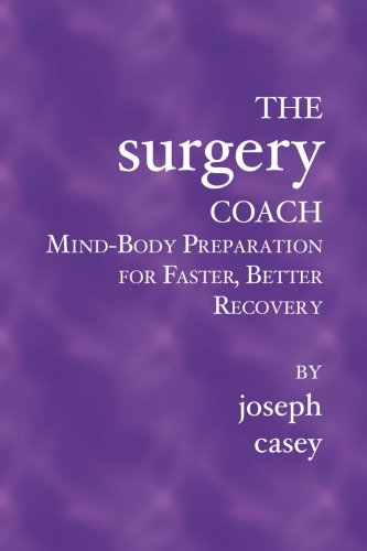 9781594572746: The Surgery Coach: Mind-Body Preparation for Faster, Better Recovery