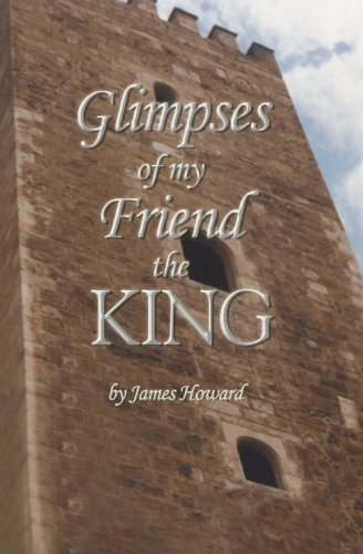 Glimpses of My Friend the King (1594572763) by Howard, James