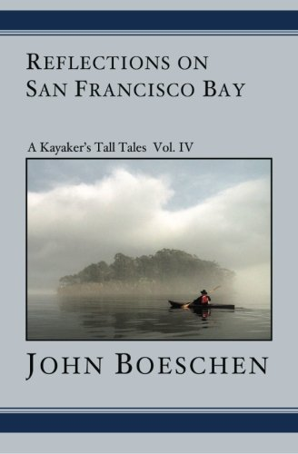 9781594572845: Reflections on San Francisco Bay: A Kayaker's Tall Tales