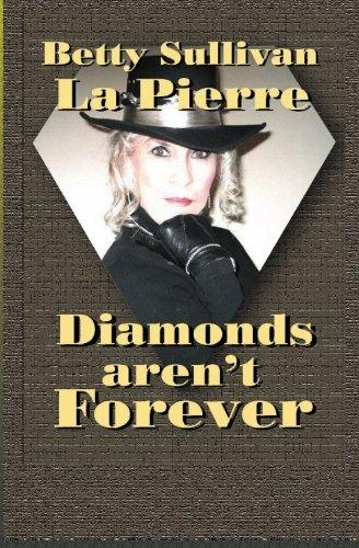 Diamonds Aren't Forever: Betty Sullivan La Pierre