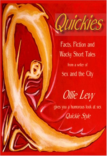 Just a Quickie: Facts, Fictions and Wacky Short Tales: Levy, Ollie