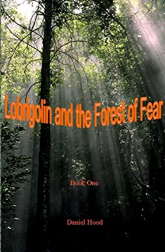 Lobrigolin and The Forest of Fear: Daniel W. Hood