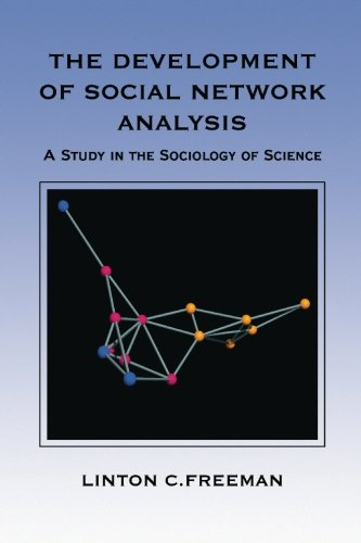 9781594577147: The Development of Social Network Analysis: A Study in the Sociology of Science