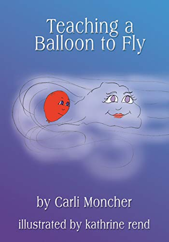 9781594578892: Teaching a Balloon to Fly