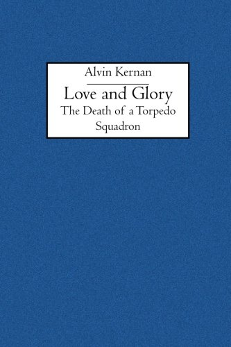 9781594579707: Love and Glory: The Death of a Torpedo Squadron