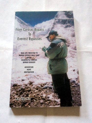 9781594579998: From Cardiac Bypass To Everest Bypasses (Real Life Trekking To Mount Everst Base Camp After Quadruple Cardiac Bypass Surgery)