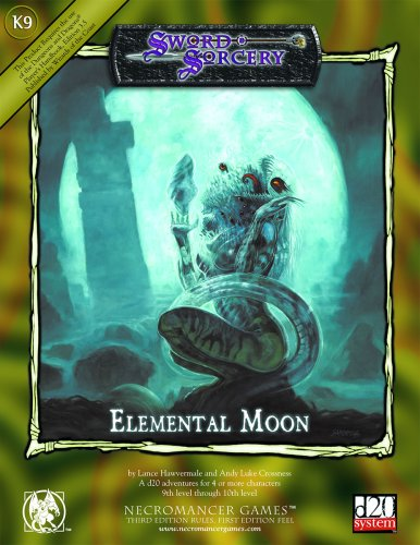 Elemental Moon: Necromancer Games: Third Edition Rules, First Edition Feel (Sword & Sorcery): ...