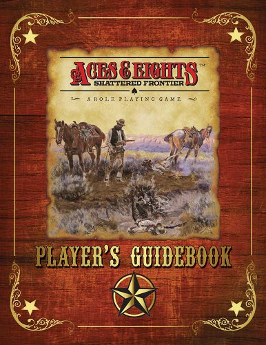 9781594590924: Aces & Eights: Shattered Frontier Player's Guidebook