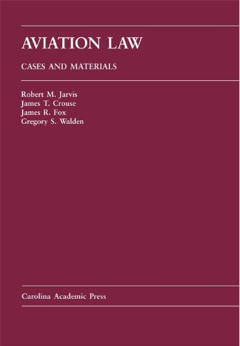 Aviation Law: Cases And Materials: Robert M. Jarvis