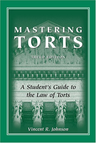 Mastering Torts: A Student's Guide to The Law of Torts: Vincent R. Johnson