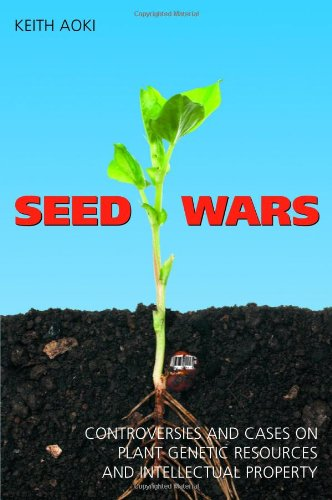 9781594600500: Seed Wars: Cases and Materials on Intellectual Property and Plant Genetic Resources