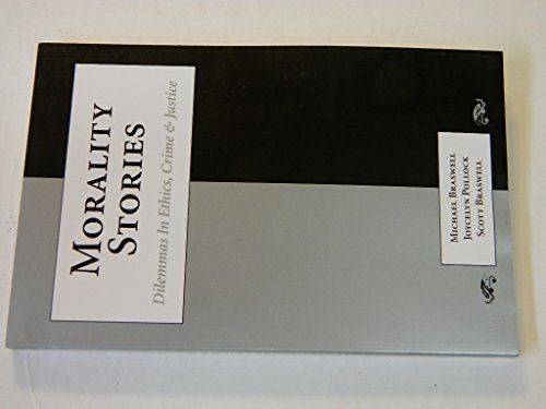 9781594600517: Morality Stories: Dilemmas In Ethics, Crime & Justice