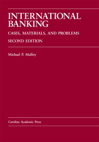 9781594600784: International Banking: Cases, Materials, and Problems (Carolina Academic Press Law Casebook)