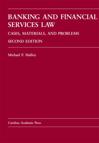 9781594600982: Banking And Financial Services Law: Cases, Materials And Problems (Carolina Academic Press Law Casebook)