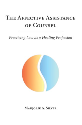 9781594601118: The Affective Assistance of Counsel: Practicing Law as a Healing Profession