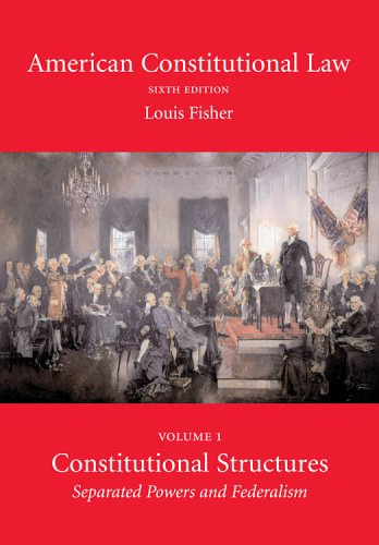 American Constitutional Law: Constitutional Structures : Separated: Louis Fisher