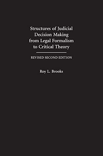9781594601231: Structures of Judicial Decison Making from Legal Formalism to Critical Theory