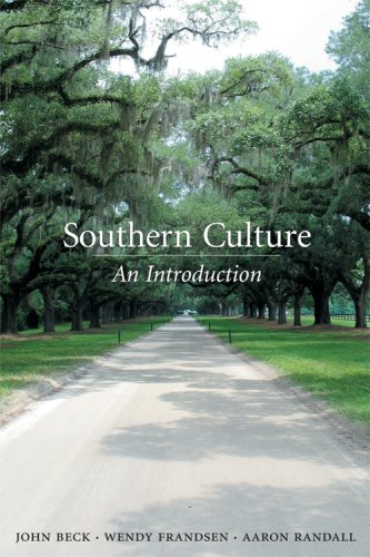 Southern Culture: An Introduction: John Beck, Wendy