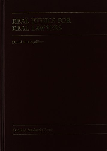 9781594601484: Real Ethics for Real Lawyers (Carolina Academic Press Law Casebook)