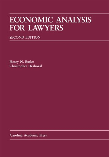 Economic Analysis for Lawyers (Carolina Academic Press Law Casebook): Henry N. Butler/ Christopher ...