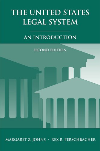 The United States Legal System: An Introduction: Margaret Z. Johns,