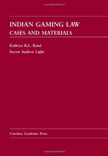 9781594602580: Indian Gaming Law: Cases and Materials (Carolina Academic Press Law Casebook)