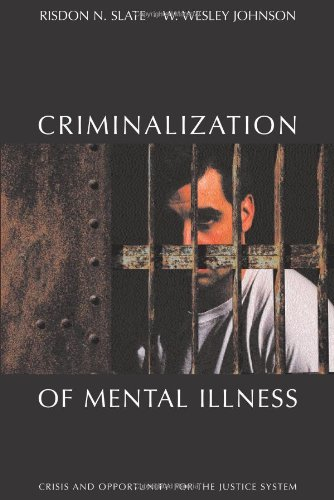 9781594602689: The Criminalization of Mental Illness: Crisis and Opportunity for the Justice System