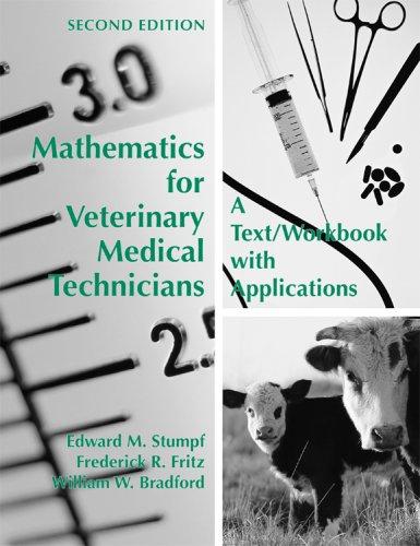 Mathematics for Veterinary Medical Technicians: A Text/workbook: Stumpf, Edward M.;