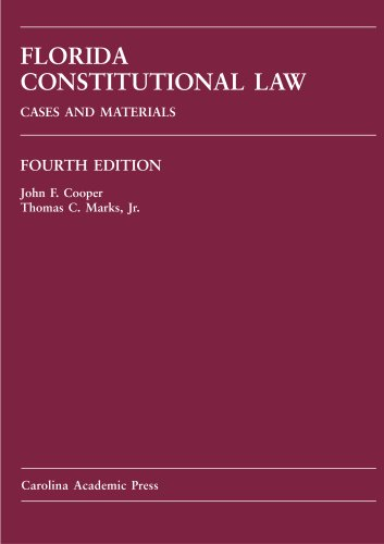 9781594602788: Florida Constitutional Law: Cases and Materials (Carolina Academic Press Law Casebook)