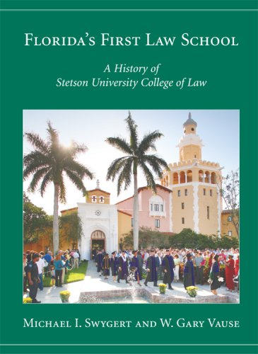 Florida's First Law School: A History of Stetson University College of Law