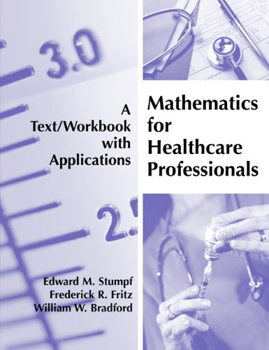9781594603204: Mathematics for Healthcare Professionals: A Text/Workbook with Applications
