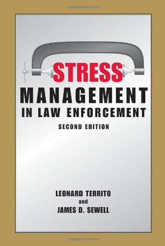 Stress Management in Law Enforcement, Second Edition: James D. Sewell;