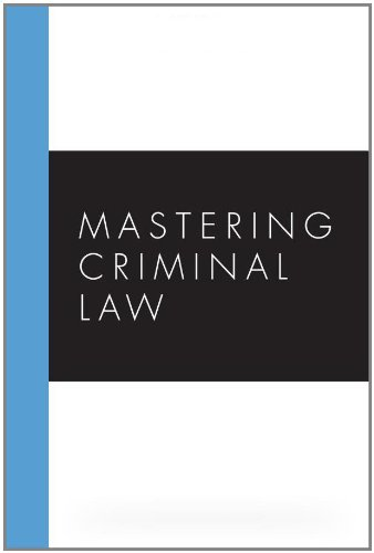 9781594603372: Mastering Criminal Law (Carolina Academic Press Mastering)
