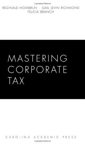 9781594603686: Mastering Corporate Tax (Carolina Academic Press Mastering)