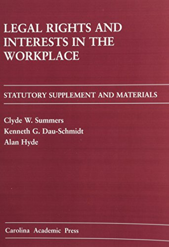 Legal Rights and Interests in the Workplace: Clyde W. Summers;