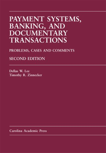 9781594604294: Payment Systems, Banking and Documentary Transactions: Problems, Cases, Comments (Carolina Academic Press Law Casebook Series)