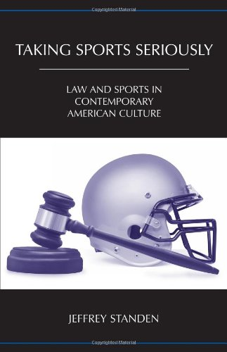 9781594604584: Taking Sports Seriously: Law and Sports in Contemporary American Culture