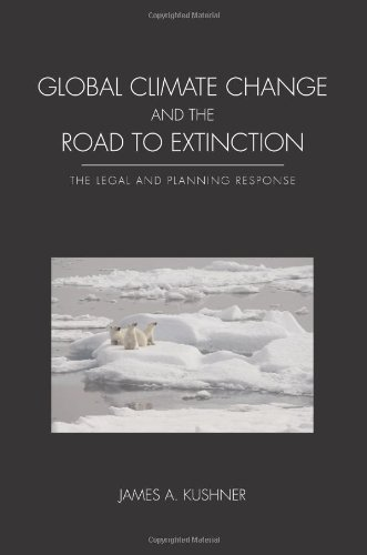 9781594604928: Global Climate Change and the Road to Extinction: The Legal and Planning Response