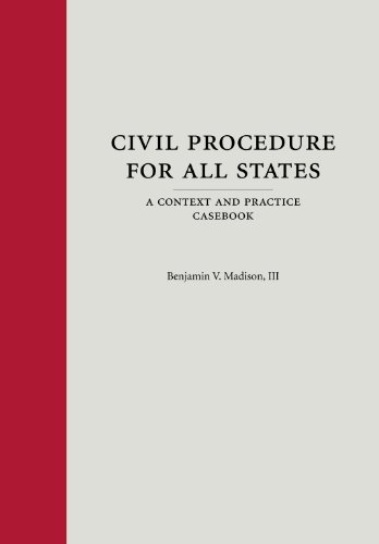 9781594605109: Civil Procedure for All States: A Context and Practice Casebook