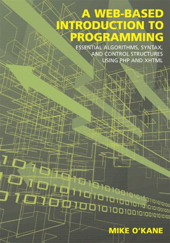 A Web-Based Introduction to Programming: Essential Algorithms,: Michael J. O'kane