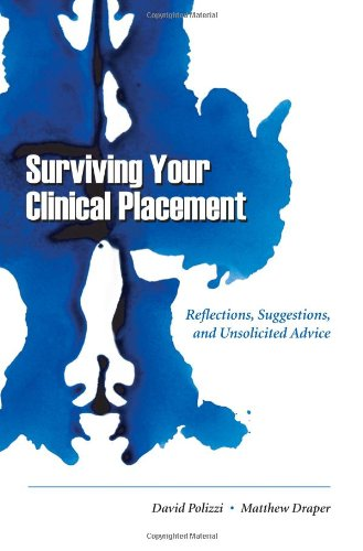 Surviving Your Clinical Placement: Reflections, Suggestions and Unsolicited Advice: David Polizzi; ...