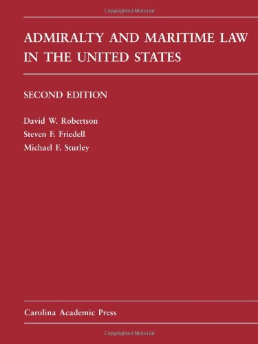 9781594605802: Admiralty and Maritime Law in the United States: Cases and Materials (Carolina Academic Press Law Casebook Series)