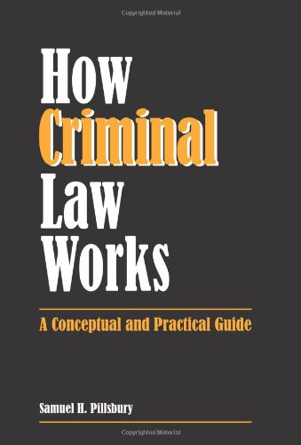 9781594606311: How Criminal Law Works: A Conceptual and Practical Guide