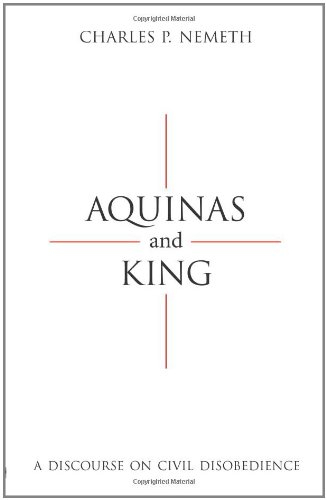 9781594606380: Aquinas and King: A Discourse on Civil Disobedience