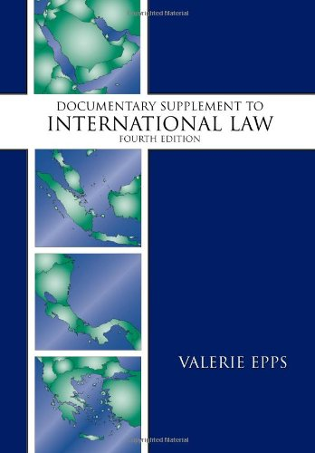 9781594607240: Documentary Supplement to International Law, Fourth Edition
