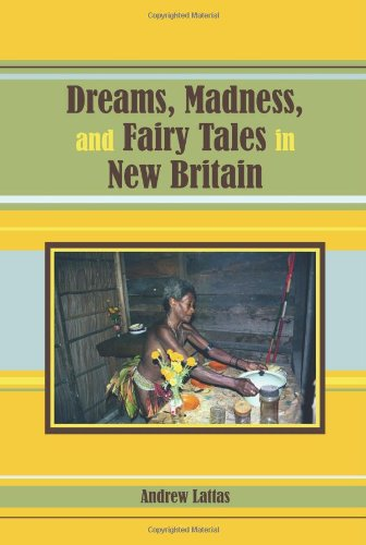 9781594607271: Dreams, Madness, and Fairy Tales in New Britain (Carolina Academic Press Ritual Studies Monograph Series)