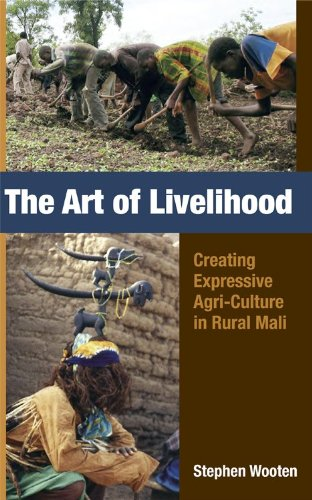 9781594607318: The Art of Livelihood: Creating Expressive Agri-Culture in Rural Mali